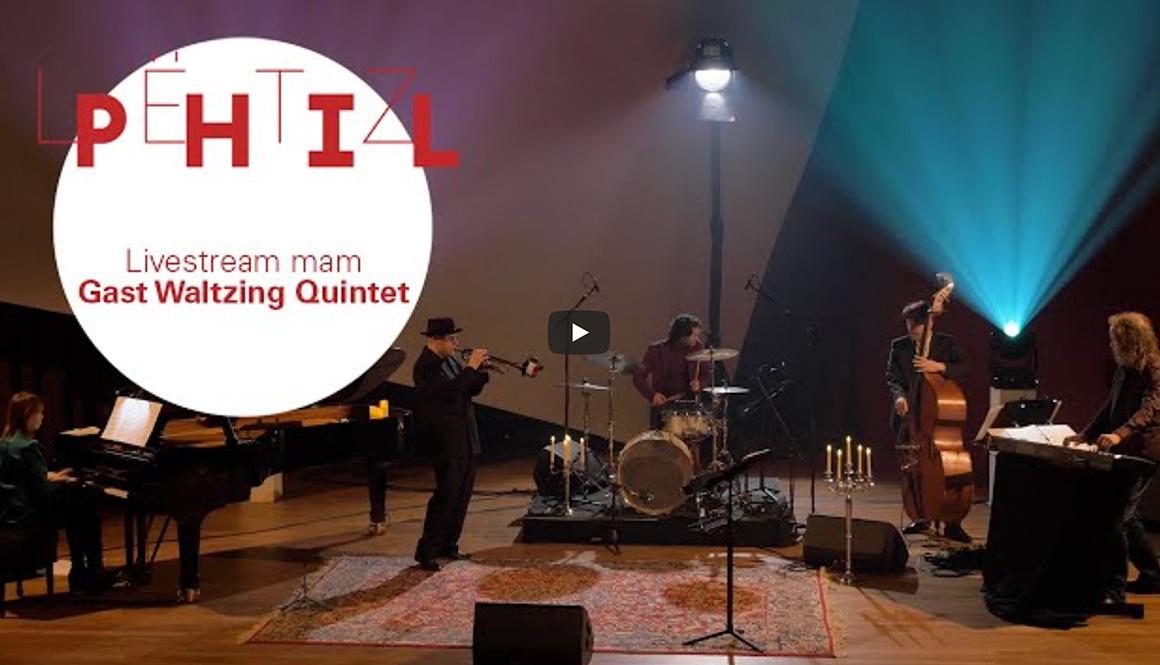 LËTZ PHIL – Gast Waltzing Quintet